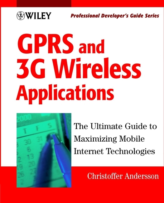 Christoffer Andersson GPRS and 3G Wireless Applications. Professional Developer's Guide