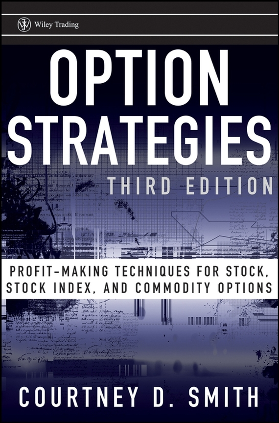 Courtney Smith Option Strategies. Profit-Making Techniques for Stock, Stock Index, and Commodity Options free shipping 5pcs in stock m5241l