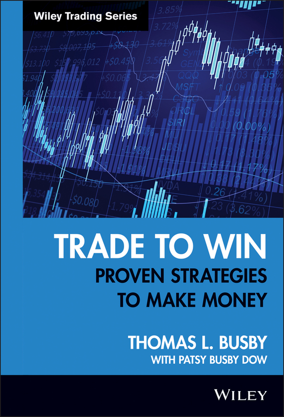 Patsy Dow Busby Trade to Win. Proven Strategies to Make Money, цена и фото