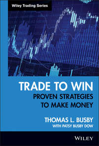 Patsy Dow Busby - Trade to Win. Proven Strategies to Make Money