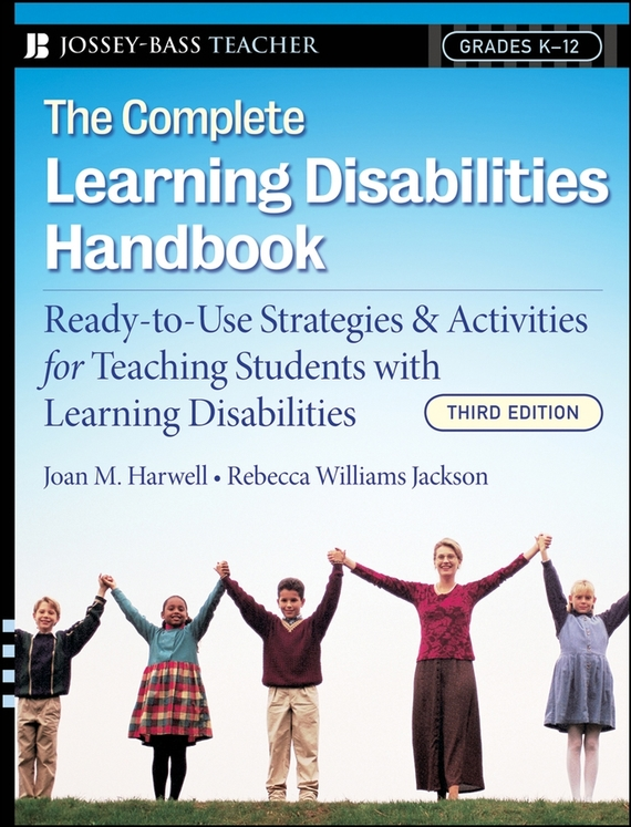 Rebecca Jackson Williams The Complete Learning Disabilities Handbook. Ready-to-Use Strategies and Activities for Teaching Students with Learning Disabilities the quality of accreditation standards for distance learning