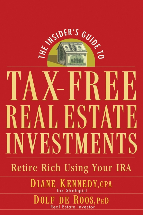 Diane Kennedy The Insider's Guide to Tax-Free Real Estate Investments. Retire Rich Using Your IRA real estate broker 500g