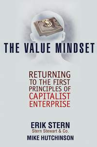 Erik  Stern - The Value Mindset. Returning to the First Principles of Capitalist Enterprise