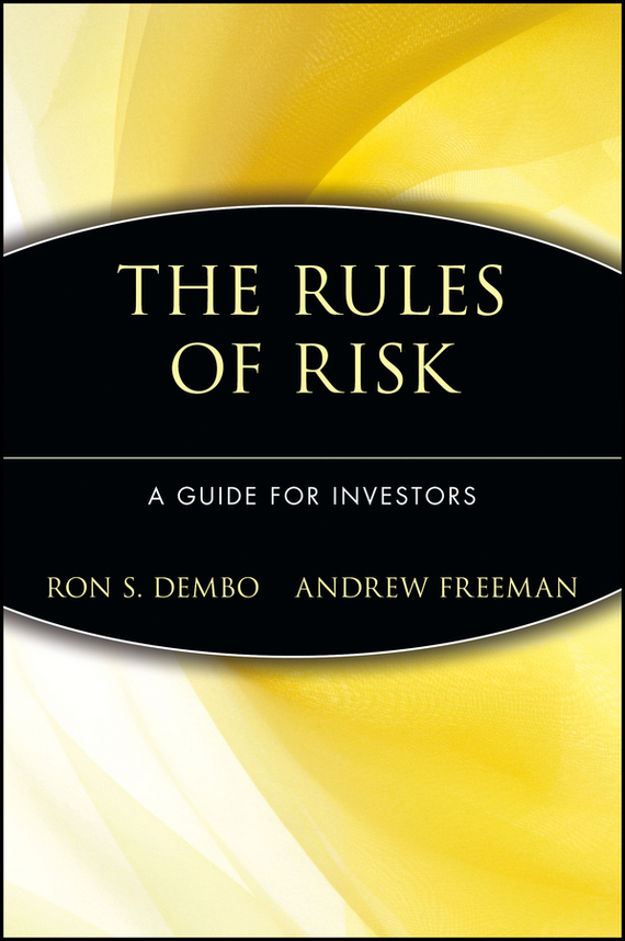 Ron Dembo S. Seeing Tomorrow. Rewriting the Rules of Risk seeing things as they are
