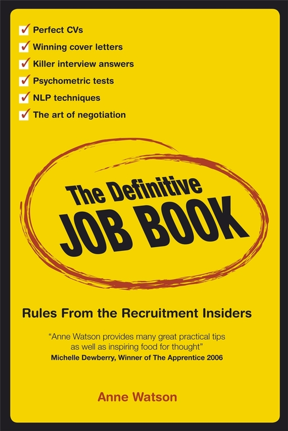 Anne  Watson The Definitive Job Book. Rules from the Recruitment Insiders kavita bhatnagar amarjit singh and kalpana srivastava job satisfaction among medical teachers