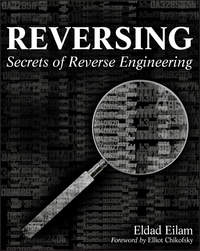 Eldad  Eilam - Reversing. Secrets of Reverse Engineering