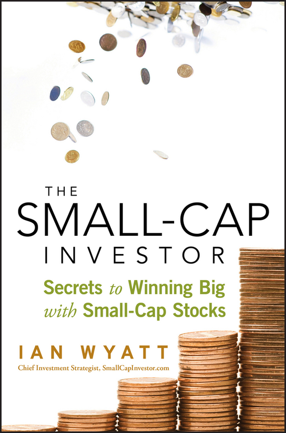Ian Wyatt The Small-Cap Investor. Secrets to Winning Big with Small-Cap Stocks in the summer of 2016 the new cake cute small fresh