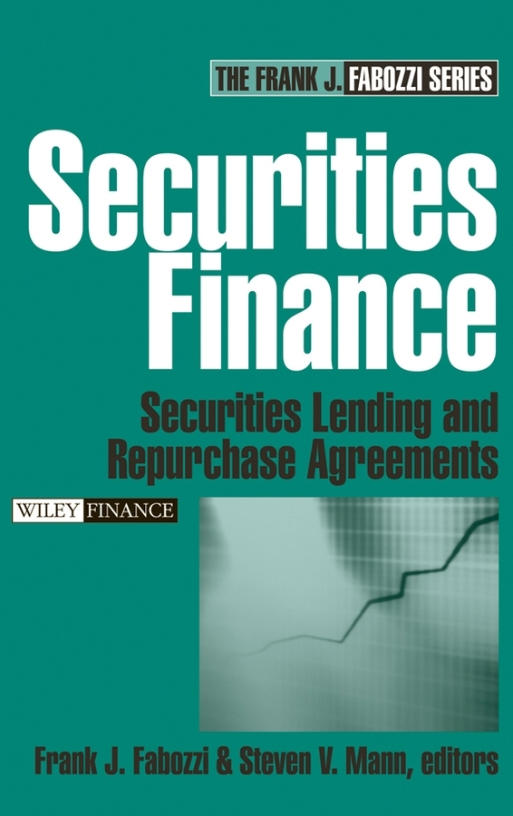 Frank Fabozzi J. Securities Finance. Securities Lending and Repurchase Agreements moorad choudhry fixed income securities and derivatives handbook
