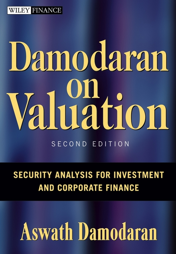 Aswath  Damodaran Damodaran on Valuation. Security Analysis for Investment and Corporate Finance charles d ellis capital the story of long term investment excellence
