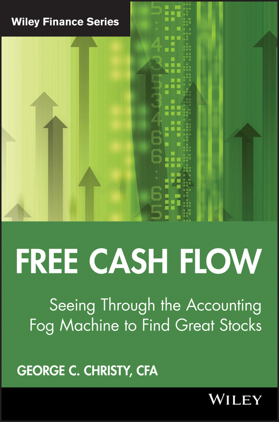 George Christy C. Free Cash Flow. Seeing Through the Accounting Fog Machine to Find Great Stocks 569110 999 color printhead for datacard sp55 sp35 sp75 cp40 plus card printers warranty 3 month free to change or return