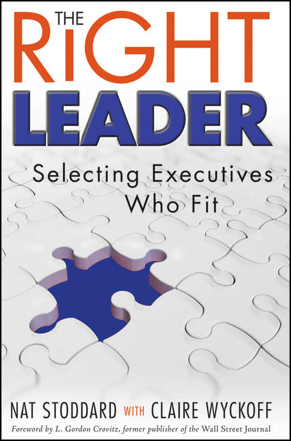 Nat Stoddard The Right Leader. Selecting Executives Who Fit ISBN: 9780470434901 puzzle 500 яркие совы alpz500 7701