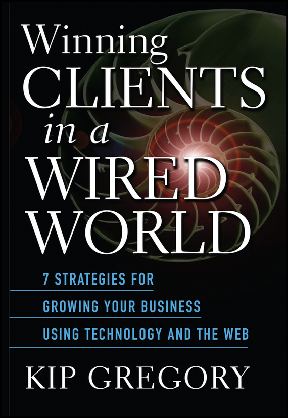 Kip  Gregory Winning Clients in a Wired World. Seven Strategies for Growing Your Business Using Technology and the Web lucky panda 2016 woman autumn and winter coat in the long thin slim temperament size hooded down cotton coat lkb180