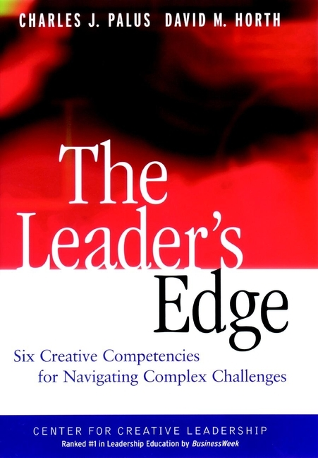 David Horth M. The Leader's Edge. Six Creative Competencies for Navigating Complex Challenges kenneth rosen d investing in income properties the big six formula for achieving wealth in real estate