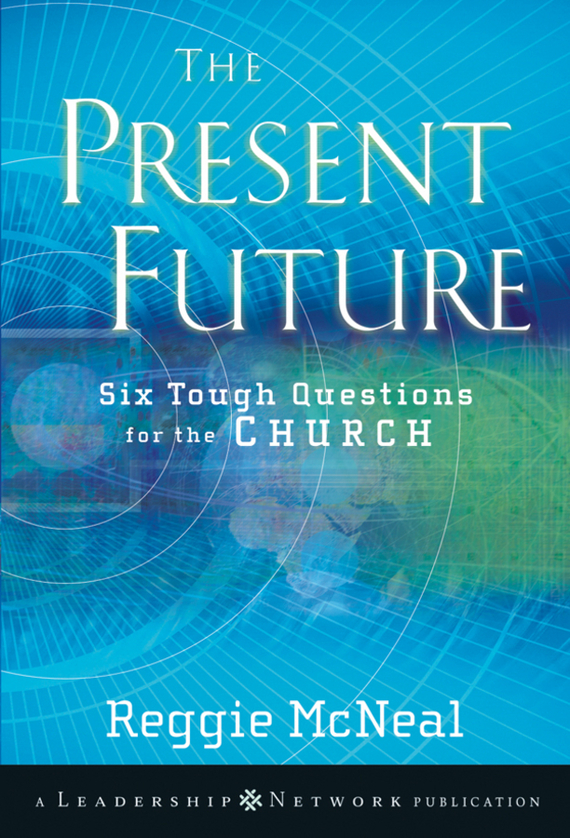 Reggie  McNeal The Present Future. Six Tough Questions for the Church the law of god an introduction to orthodox christianity на английском языке