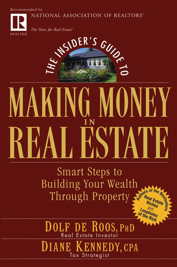 Diane Kennedy The Insider's Guide to Making Money in Real Estate. Smart Steps to Building Your Wealth Through Property than merrill the real estate wholesaling bible the fastest easiest way to get started in real estate investing