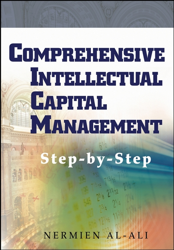Nermien Al-Ali Comprehensive Intellectual Capital Management. Step-by-Step ISBN: 9780471467649 business models and human resource management
