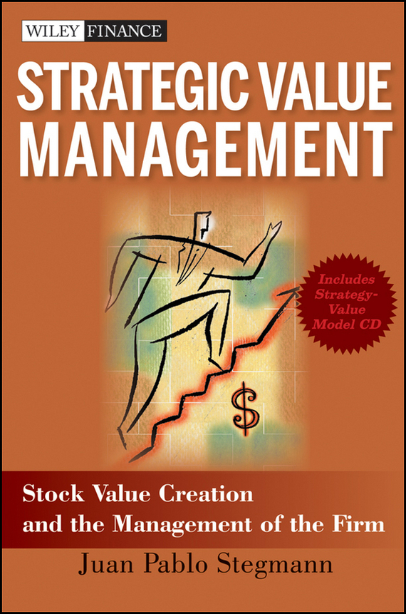 Juan Stegmann Pablo Strategic Value Management. Stock Value Creation and the Management of the Firm new in stock lda10 24s12