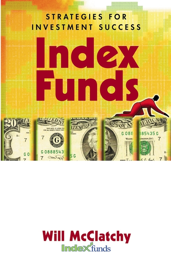 Will  McClatchy Index Funds. Strategies for Investment Success for their mutual benefit