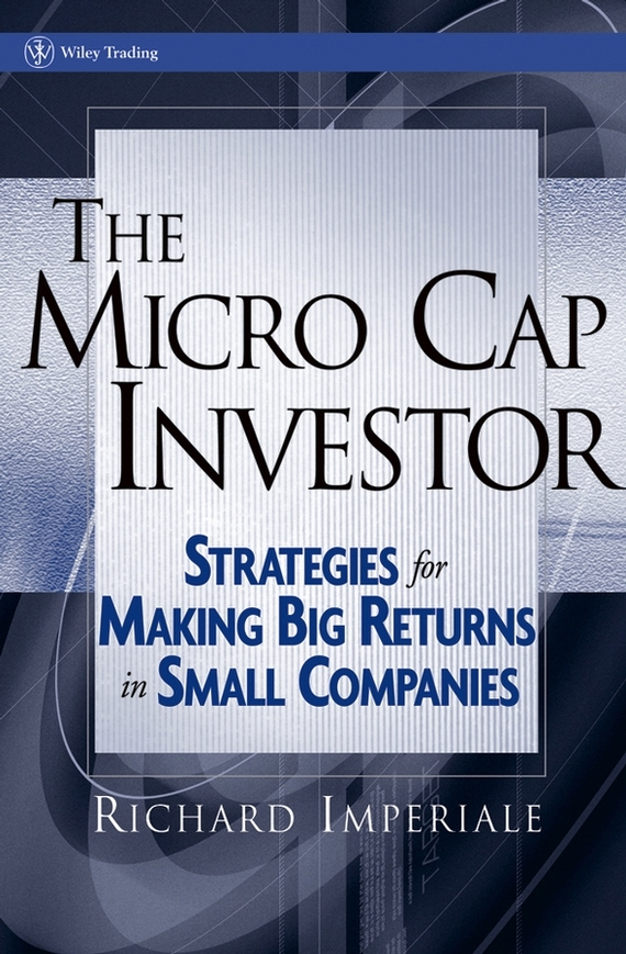 Richard Imperiale The Micro Cap Investor. Strategies for Making Big Returns in Small Companies 10pcs lot solvent resistant cap station cap top for epson dx5 head 5pcs dx5 wiper