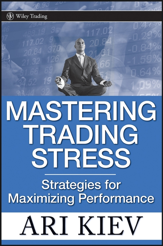 Ari  Kiev Mastering Trading Stress. Strategies for Maximizing Performance lacywear платье s 293 ari
