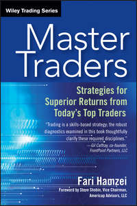 Fari  Hamzei - Master Traders. Strategies for Superior Returns from Today's Top Traders