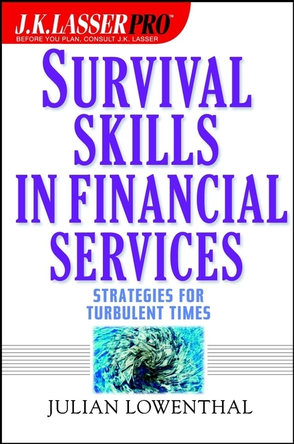 Julian  Lowenthal J.K. Lasser Pro Survival Skills in Financial Services. Strategies for Turbulent Times growth of telecommunication services