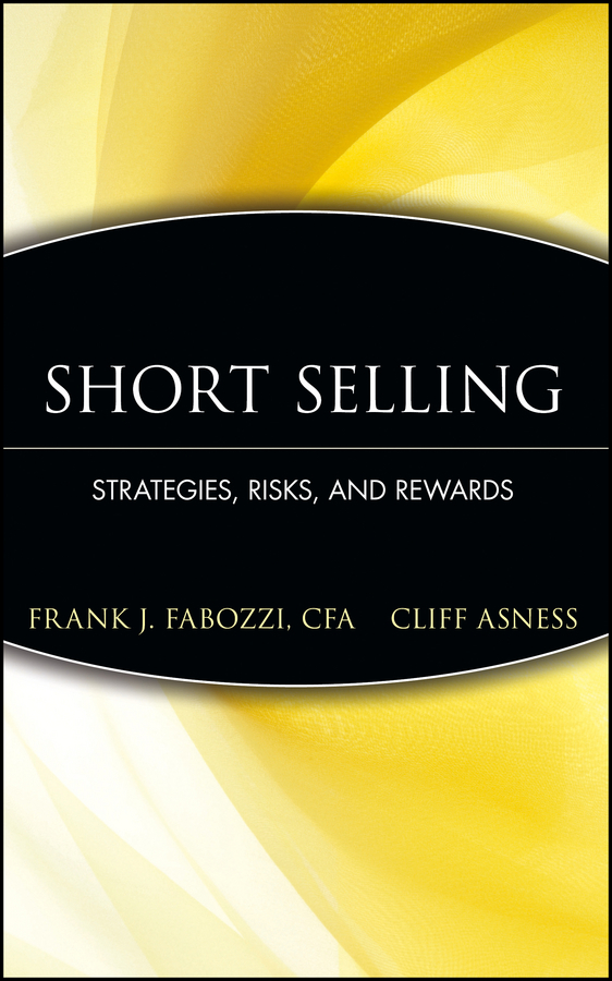 Frank Fabozzi J. Short Selling. Strategies, Risks, and Rewards