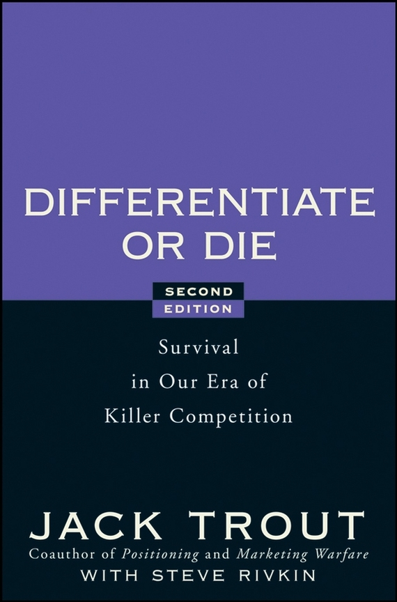 Jack Trout Differentiate or Die. Survival in Our Era of Killer Competition свитшот s oliver