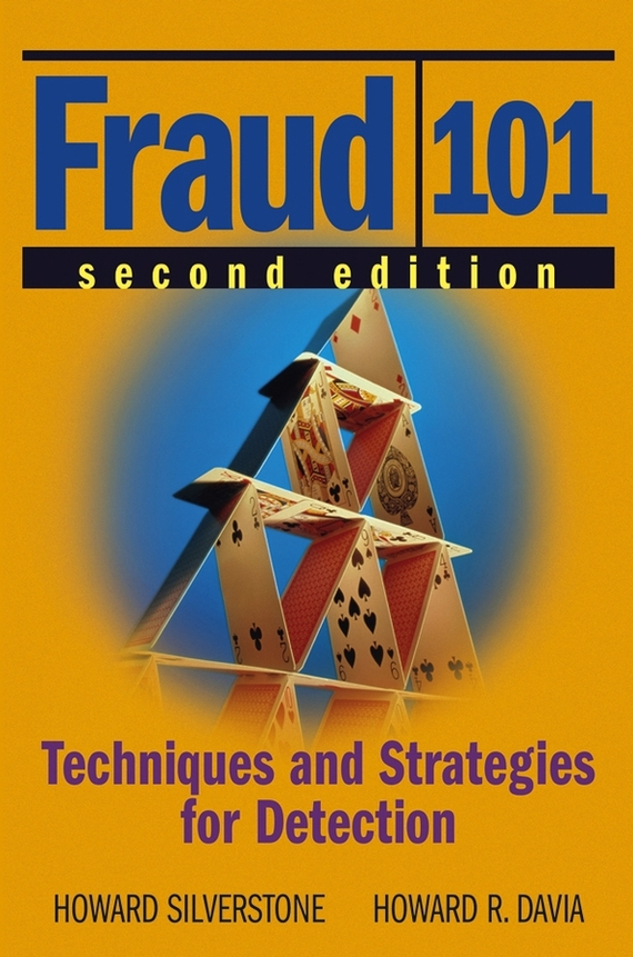 Howard Silverstone Fraud 101. Techniques and Strategies for Detection howard r davia management accountant s guide to fraud discovery and control