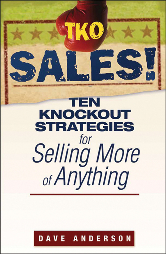Dave Anderson TKO Sales!. Ten Knockout Strategies for Selling More of Anything jon anderson jon anderson in the city of angels
