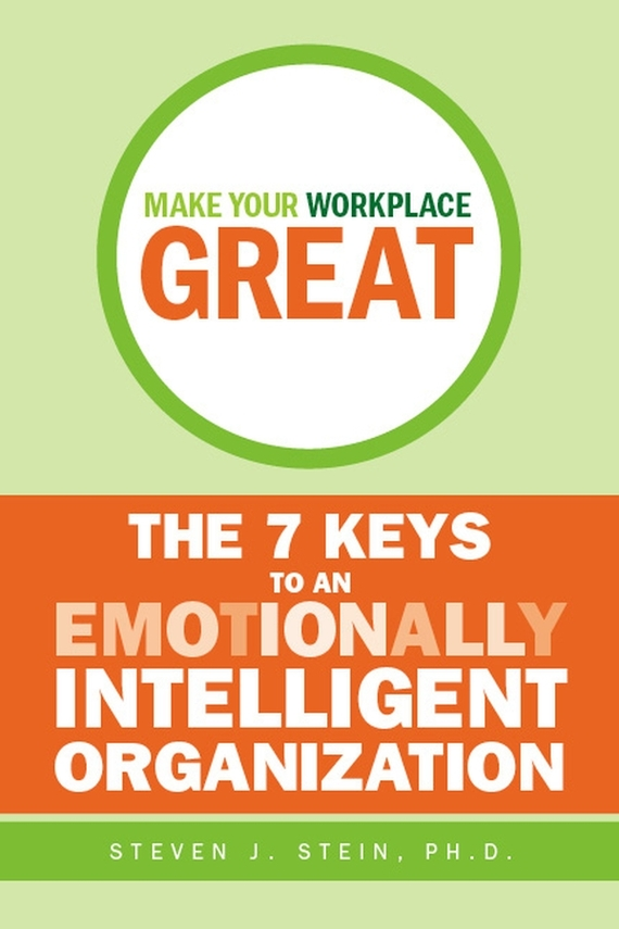 Steven Stein J. Make Your Workplace Great. The 7 Keys to an Emotionally Intelligent Organization leslie stein the making of modern israel 1948 1967