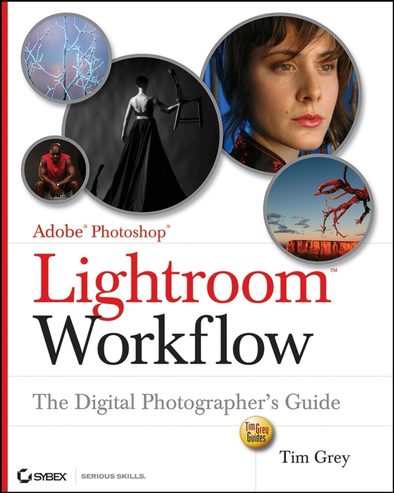 Tim  Grey Adobe Photoshop Lightroom Workflow. The Digital Photographer's Guide adobe photoshop cs2 cd