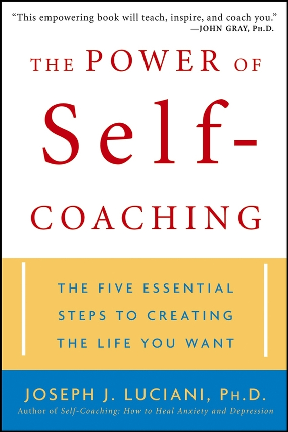 Joseph Luciani J. The Power of Self-Coaching. The Five Essential Steps to Creating the Life You Want bacteriology of chronic dacryocystitis