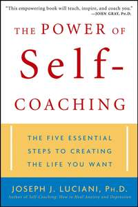 Joseph Luciani J. - The Power of Self-Coaching. The Five Essential Steps to Creating the Life You Want