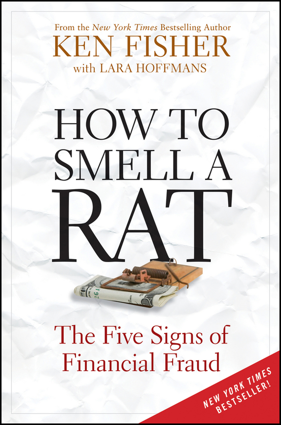 Kenneth Fisher L. How to Smell a Rat. The Five Signs of Financial Fraud how to be a detective