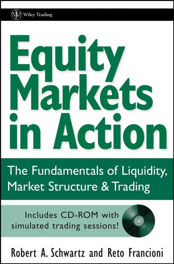 Reto Francioni Equity Markets in Action. The Fundamentals of Liquidity, Market Structure & Trading + CD casio mtp e145d 1a