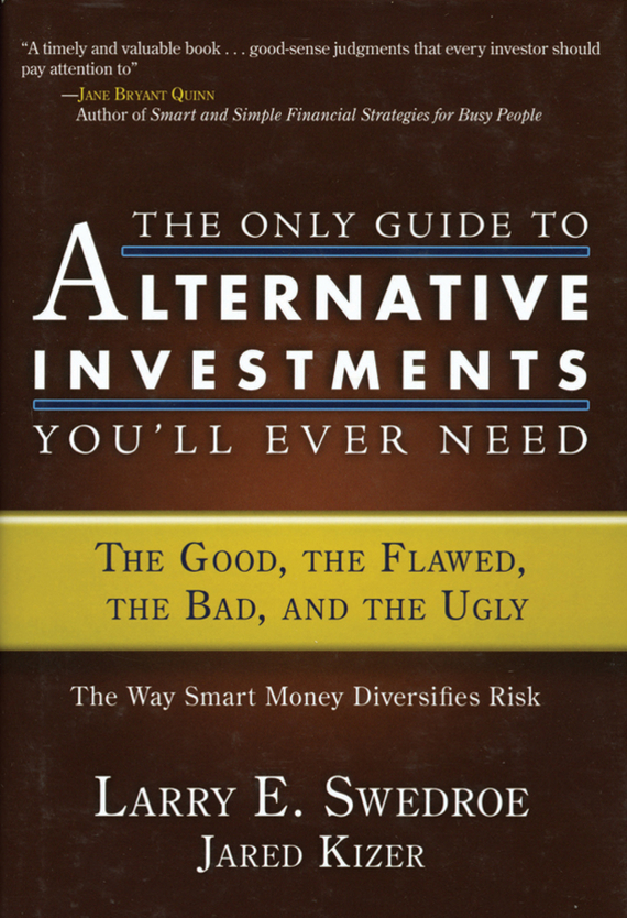 Jared  Kizer The Only Guide to Alternative Investments You'll Ever Need. The Good, the Flawed, the Bad, and the Ugly horton prostaglandins and the kidney paper only