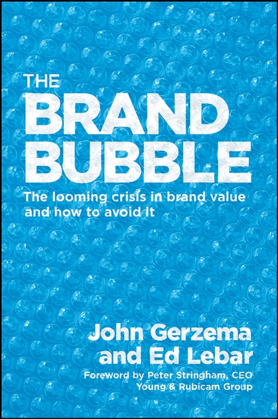 John Gerzema The Brand Bubble. The Looming Crisis in Brand Value and How to Avoid It lacattura leather bags handbags women famous brands big casual women bags tote brand shoulder bag ladies large bolsos mujer