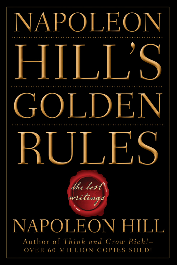 Napoleon Hill Napoleon Hill's Golden Rules. The Lost Writings napoleon hill how to sell your way through life