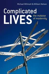 Michael  Willmott - Complicated Lives. The Malaise of Modernity