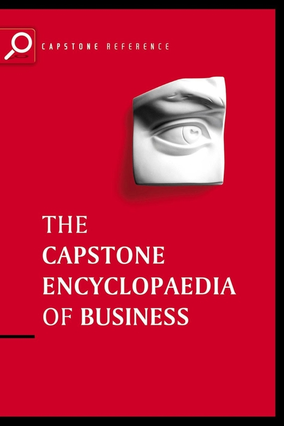 Capstone The Capstone Encyclopaedia of Business. The Most Up-To-Date and Accessible Guide to Business Ever marc lane j the mission driven venture business solutions to the world s most vexing social problems