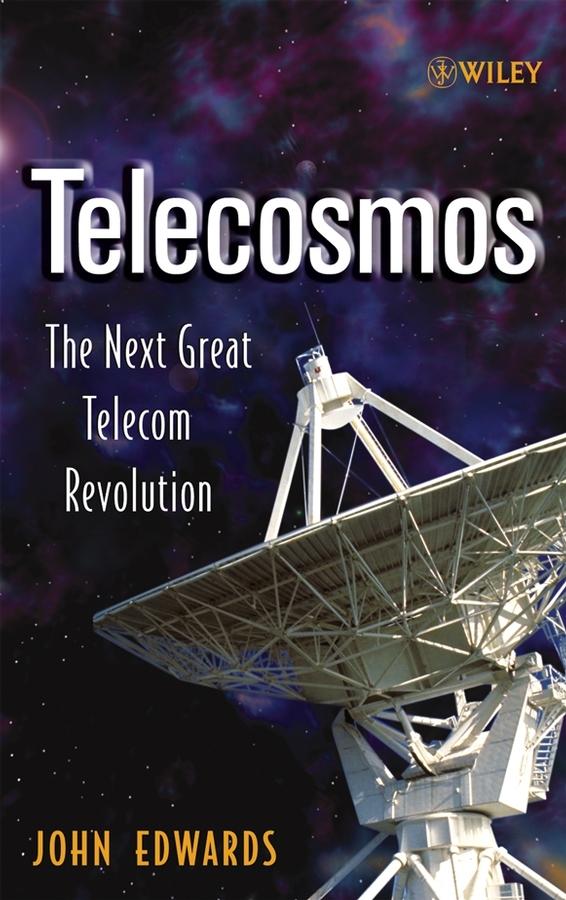 John Edwards Telecosmos. The Next Great Telecom Revolution dior the new look revolution