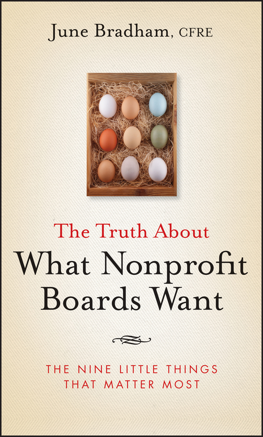 June Bradham J. The Truth About What Nonprofit Boards Want. The Nine Little Things That Matter Most the truth about trump