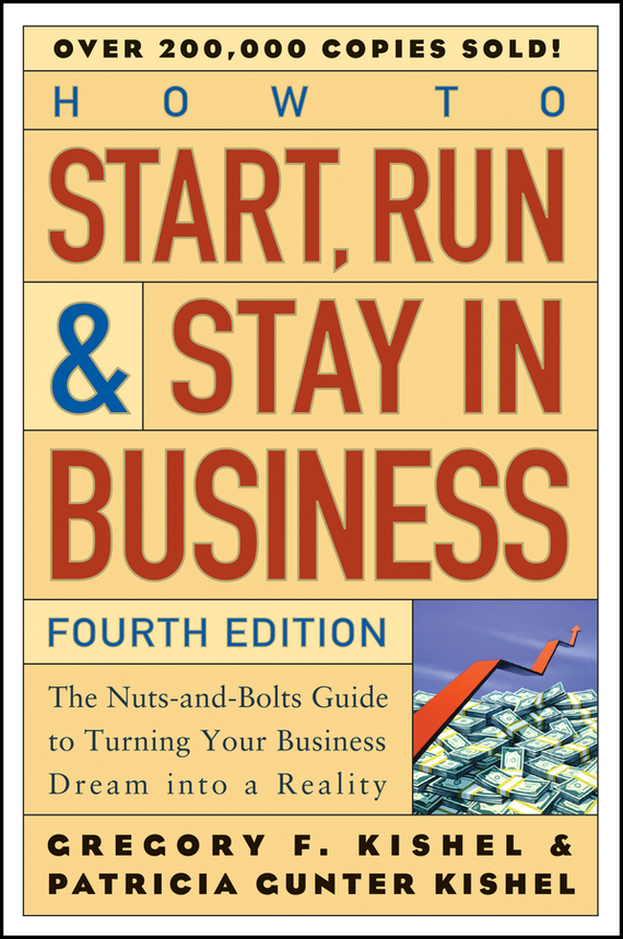 Patricia Kishel Gunter How to Start, Run, and Stay in Business. The Nuts-and-Bolts Guide to Turning Your Business Dream Into a Reality managing imaginary organizations a new perspectives on business