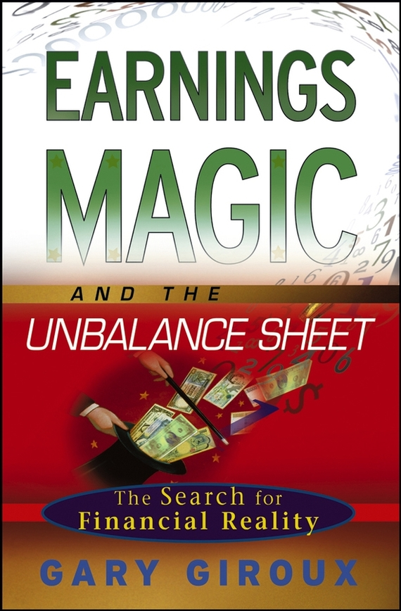 Gary  Giroux Earnings Magic and the Unbalance Sheet. The Search for Financial Reality firas abdullah thweny al saedi and fadi khalid ibrahim al khalidi design of a three dimensional virtual reality environment