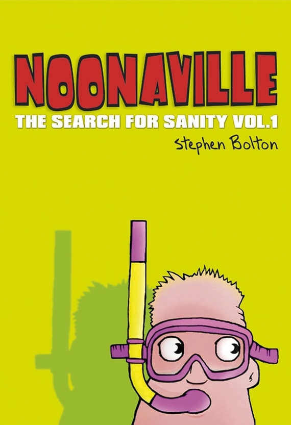 Stephen Bolton Noonaville. The Search for Sanity a new lease of death