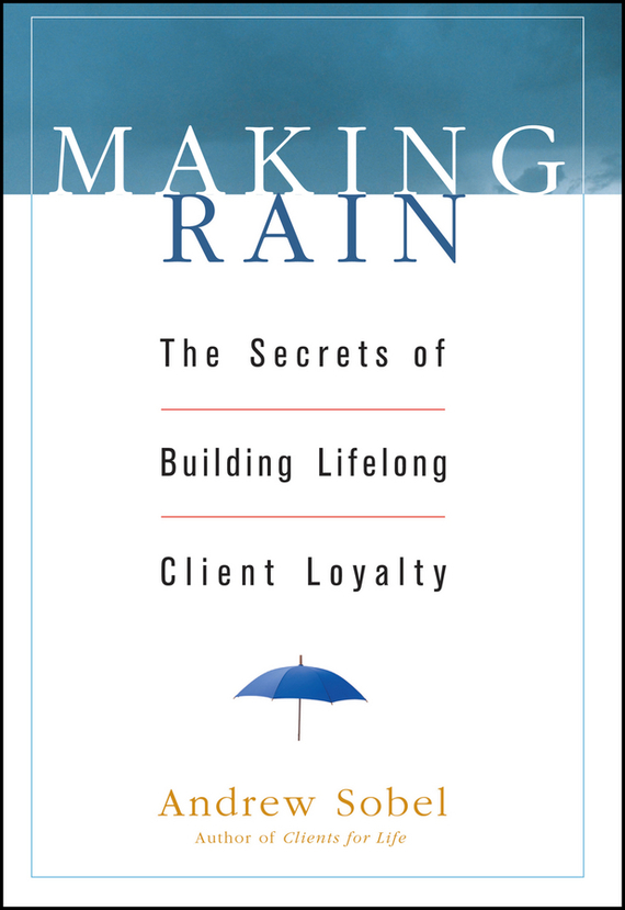 Andrew Sobel Making Rain. The Secrets of Building Lifelong Client Loyalty a critical performance analysis of thin client architectures