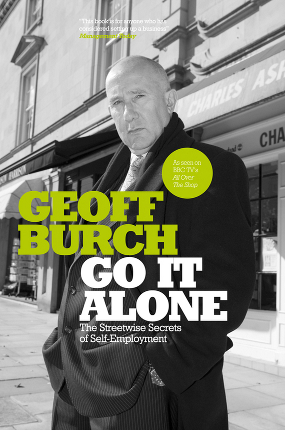 Фото - Geoff Burch Go It Alone. The Streetwise Secrets of Self Employment agent based snort in distributed environment