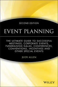 Judy  Allen - Event Planning. The Ultimate Guide To Successful Meetings, Corporate Events, Fundraising Galas, Conferences, Conventions, Incentives and Other Special Events