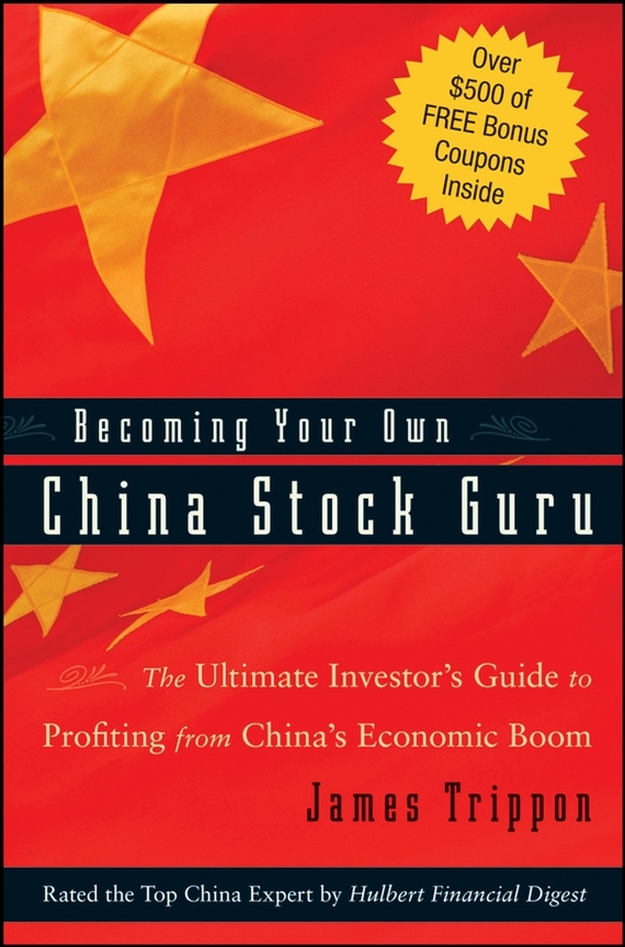 James Trippon Becoming Your Own China Stock Guru. The Ultimate Investor's Guide to Profiting from China's Economic Boom free shipping 5pcs in stock m5241l